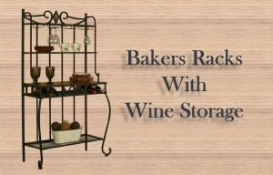 Bakers Racks with Wine Storage