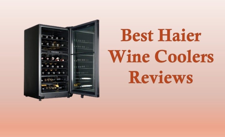 Best Haier Wine Coolers Reviews