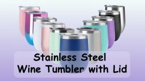 Stainless Steel Wine Tumbler with Lid